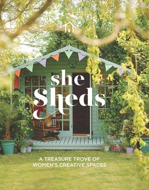 She Sheds - A treasure trove of women's creative spaces