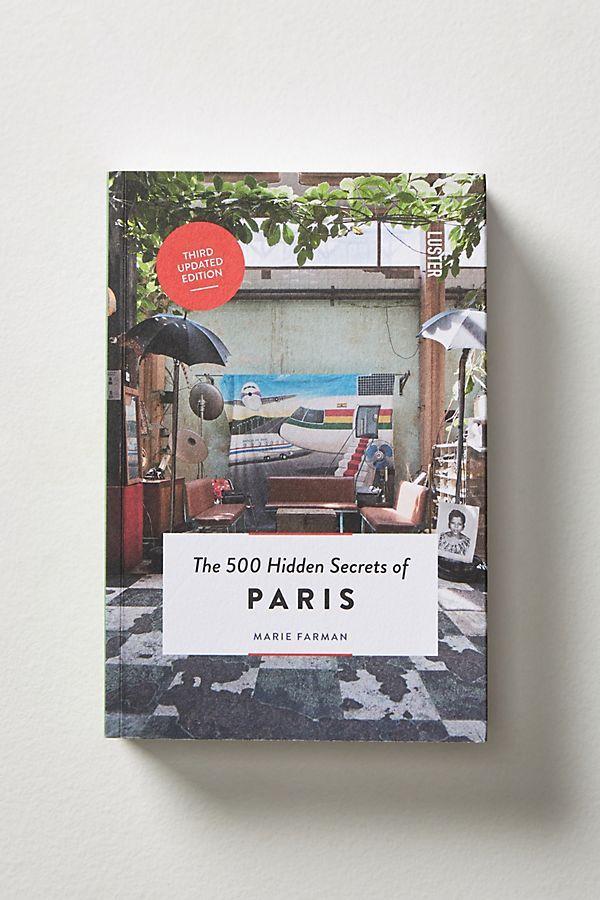 The 500 Hidden Secrets Of Paris Books Paris Travel Book