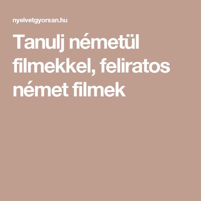 Tanulj németül filmekkel, feliratos német filmek