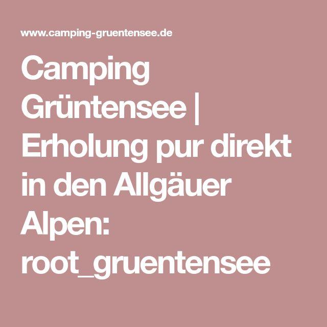 Camping Grüntensee | Erholung pur direkt in den Allgäuer Alpen: root_gruentensee