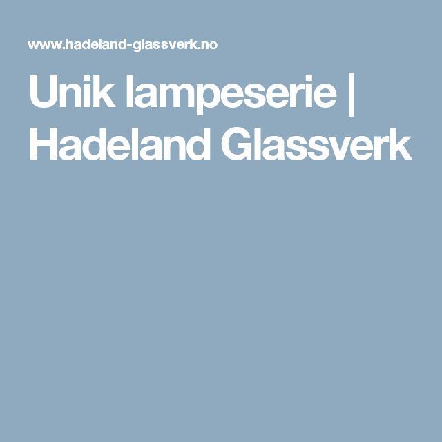 Unik lampeserie  | Hadeland Glassverk