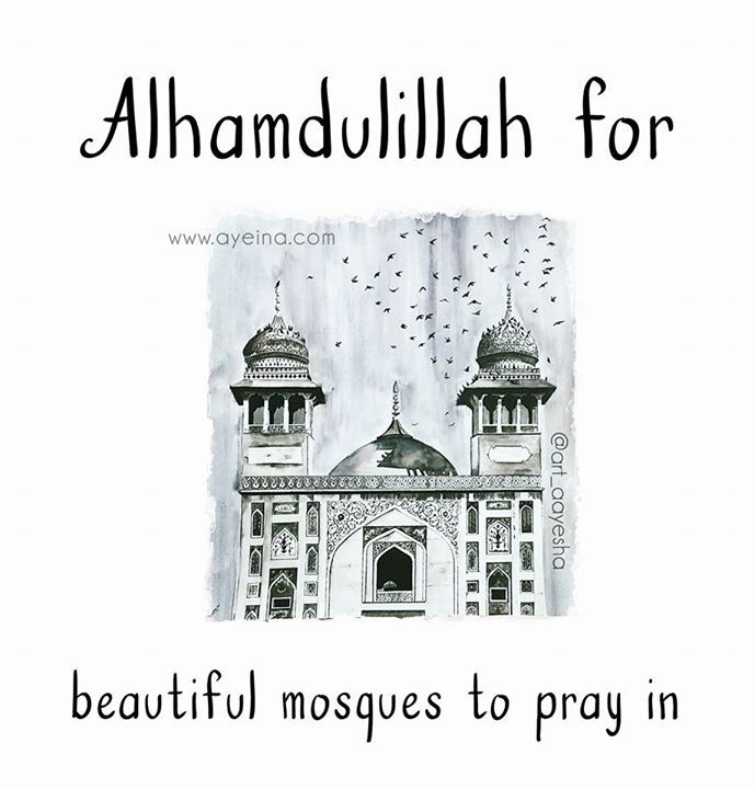 134: Alhamdulillah for beautiful mosques to pray in  #AlhamdulillahForSeries