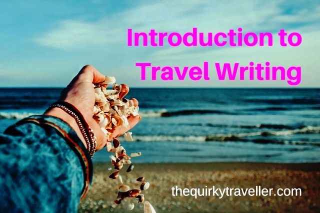 Want to be a travel writer? Fancy starting a travel blog? Needs some help developing your writing style. Got writer's block? Here are The Quirky Traveller's Top 10 Tips Travel Writing to help you become more successful.