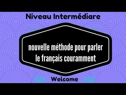 nouvelle méthode pour parler français couramment - YouTube