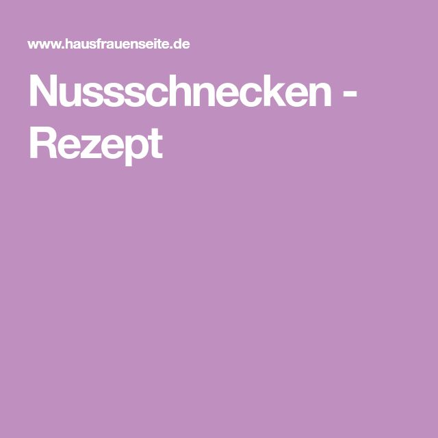Nussschnecken - Rezept