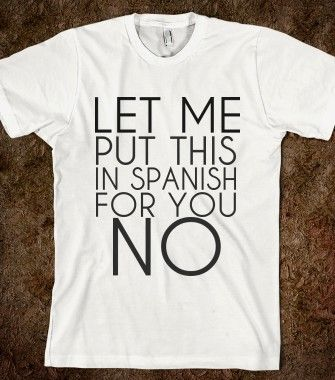 SPANISH NO -, Organic Shirts, Hoodies, Kids Tees, Baby One-Pieces and Tote Bags