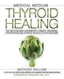 Medical Medium Thyroid Healing: The Truth behind Hashimoto's Graves' Insomnia Hypothyroidism Thyroid Nodules & Epstein-Barr by Anthony William (Author) #Kindle US #NewRelease #Medical #eBook #ad