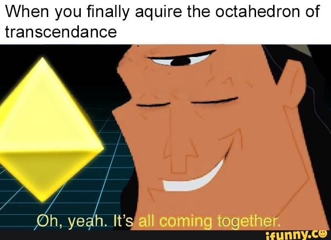 You May Now Access The Octahedron