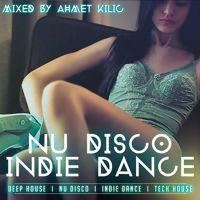 NU DISCO / INDIE DANCE SET - AHMET KILIC by Ahmet Kılıç on SoundCloud