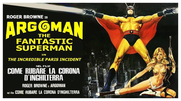 "Argoman, The Fantastic Superman (Italy 1967) The Fantastic Argoman (Italian: Come rubare la corona d'Inghilterra, also known as The Incredible Paris Incident, Argoman the Fantastic Superman, How to Steal the Crown of England and Argoman superdiabolico) is a 1967 Italian superhero-Eurospy film directed by Sergio Grieco (here credited as ""Terence Hathaway""). https://en.wikipedia.org/wiki/The_Fantastic_Argoman  Trailer: https://www.youtube.com/watch?v=2jbFlPqFLPQ"