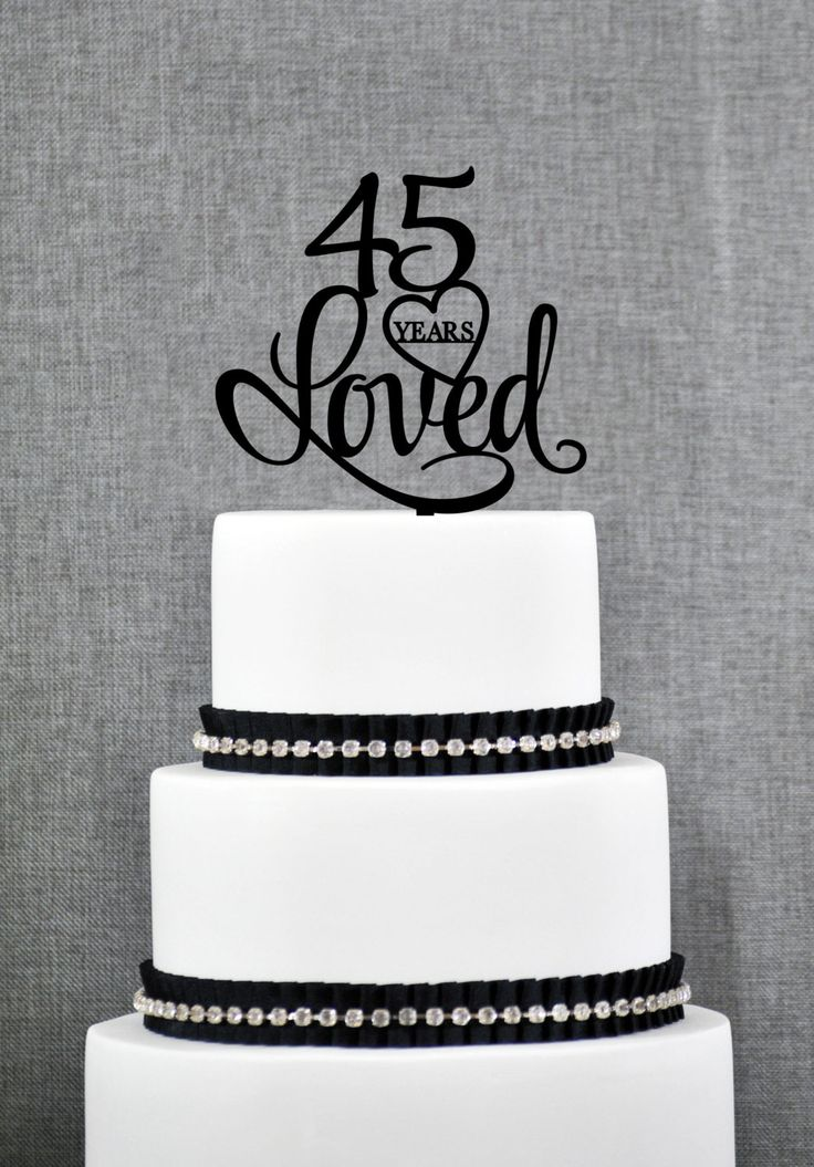New to ChicagoFactory on Etsy: 45 Years Loved Cake Topper Classy 45th Birthday Cake Topper 45th Anniversary Cake Topper- (S244) (15.00 USD)