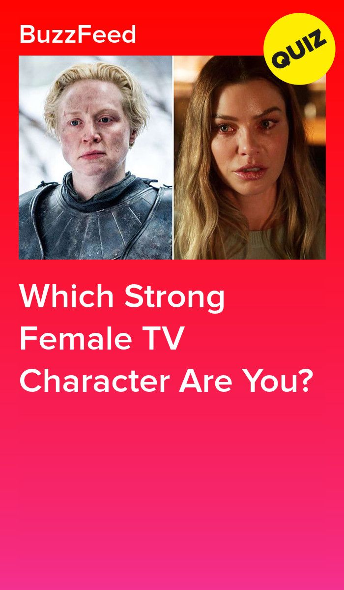 Which Strong Female Tv Character Are You Tv Characters Girlfriend Quiz Strong Female