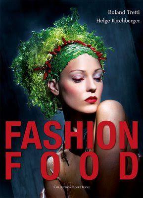 Google Image Result for http://3.bp.blogspot.com/_c_z_RDL-YTs/SlixB9tBiEI/AAAAAAAAANA/UcqnS5eD5uY/s400/fashion_food01.jpg
