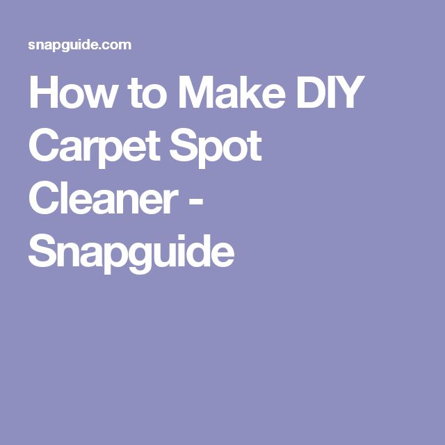 Best 25 Carpet Spot Cleaner Ideas On Pinterest