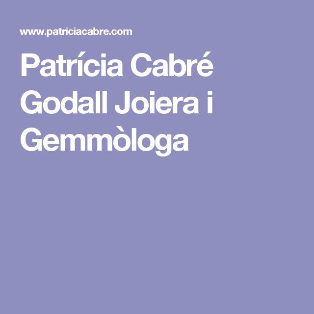 Patrícia Cabré Godall Joiera i Gemmòloga