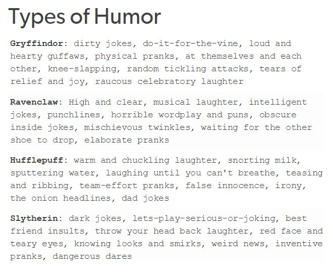 Types of humor ^^ Might be a bit of a Slytherin mixed in here though...