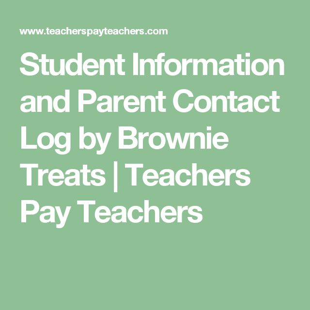 Student Information and Parent Contact Log by Brownie Treats | Teachers Pay Teachers