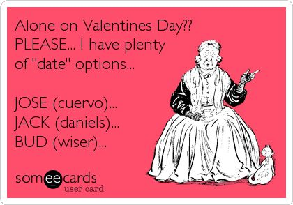 Funny Valentines Day Ecard Alone on Valentines Day PLEASE I – Valentine E Cards Funny