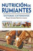 LIBROS TRILLAS: NUTRICION DE RUMIANTES SISTEMAS EXTENSIVOS