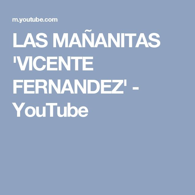 LAS MAÑANITAS 'VICENTE FERNANDEZ' - YouTube