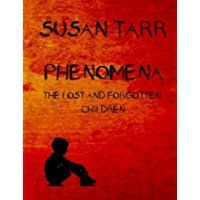 Phenomena - The Lost and Forgotten Children by Susan Tarr tells the story of Malcolm who, through a series of circumstances, is placed in the care of the mental health services in New Zealand. From an early age, he lives in an institute for the...