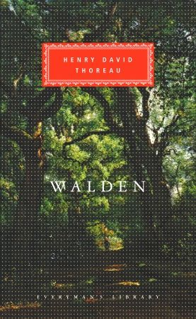 walden by henry david thoreau- If you have not read this since high school pick it up & read it again. <3