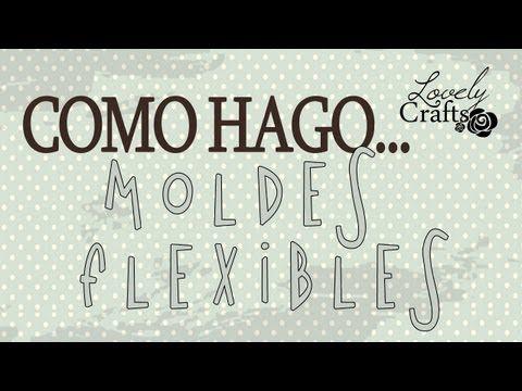 Como hago... moldes flexibles (Actualización - Mejor explicación )