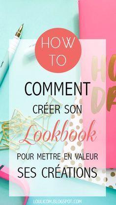Astuces, ressources et conseils pour créer un lookbook permettant de mettre en valeur sa marque et promouvoir ses collections