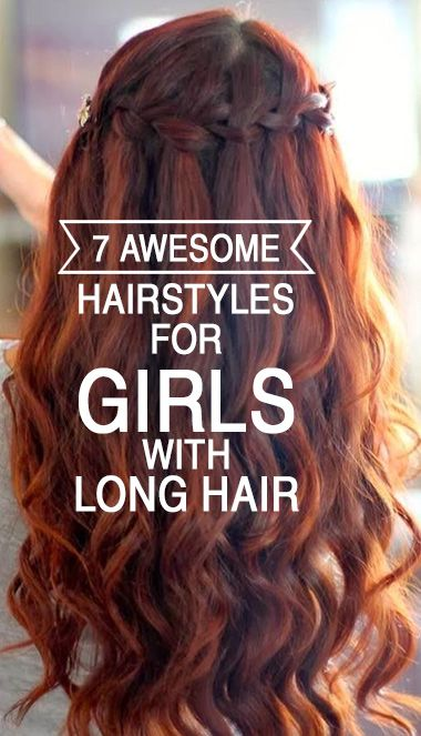 Long hair? No more worries over styling! Here are 7 amazing hairstyles for girls with long hair.