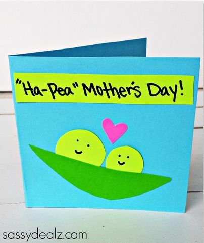 "Have your kids make two little peas in a pod for a Mother's Day card! It says ""Ha-Pea Mother's Day"" on top of the card...easy and cute!"