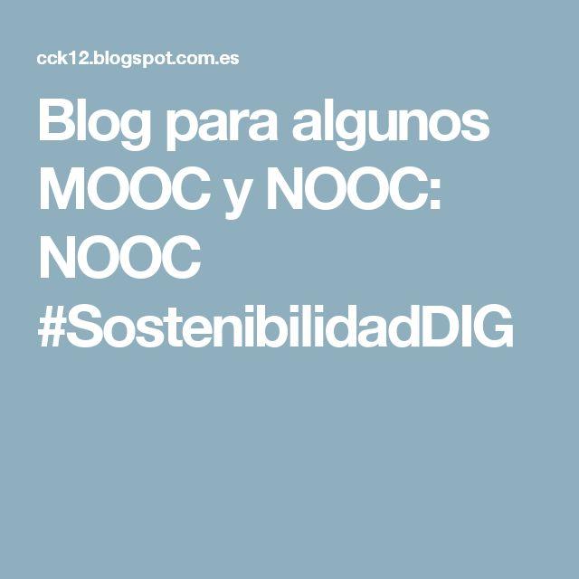 Blog para algunos MOOC y NOOC: NOOC #SostenibilidadDIG