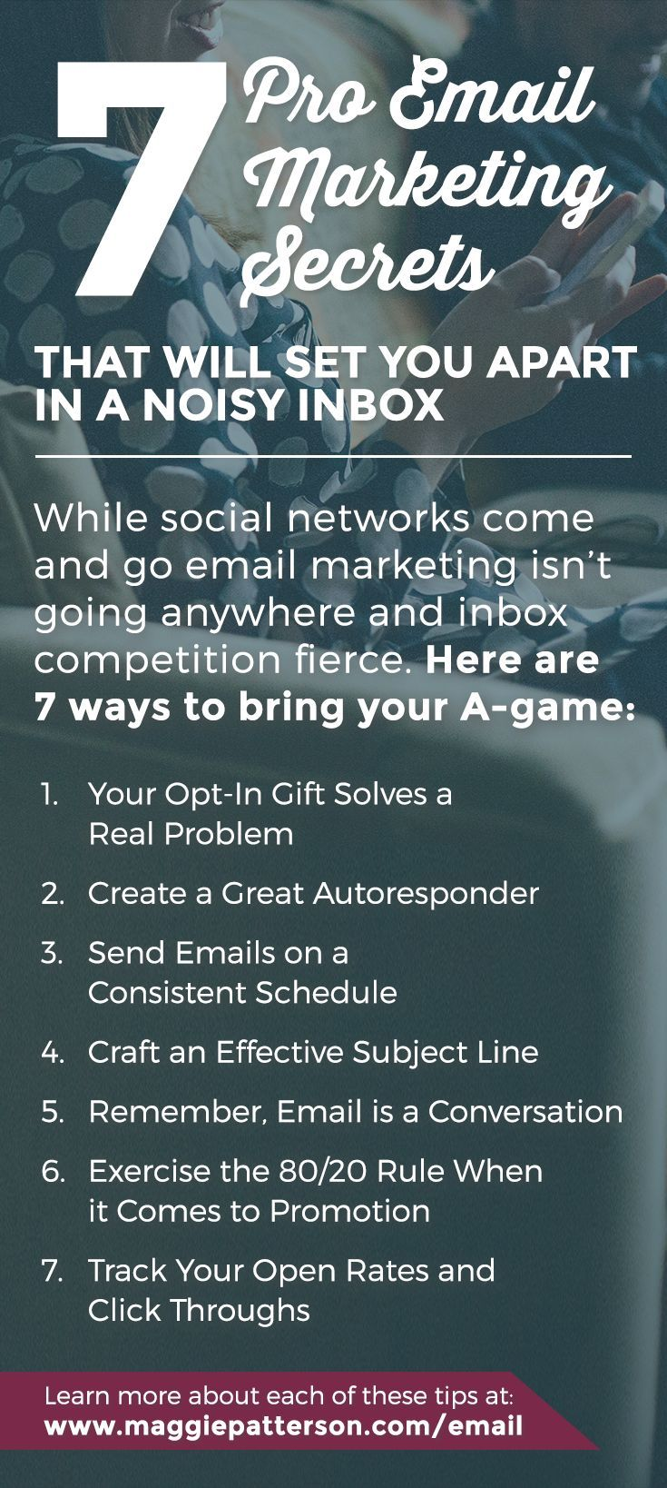 7 Email Marketing Secrets for Your Small Business // While you may personally be SO over email, not everyone else is. And if you're going to spend time marketing at all, your email marketing absolutely needs to be in the mix. Use these 7 pro email marketing secrets to stand out in a busy inbox with value-added emails that don't suck. Save this pin for later!: