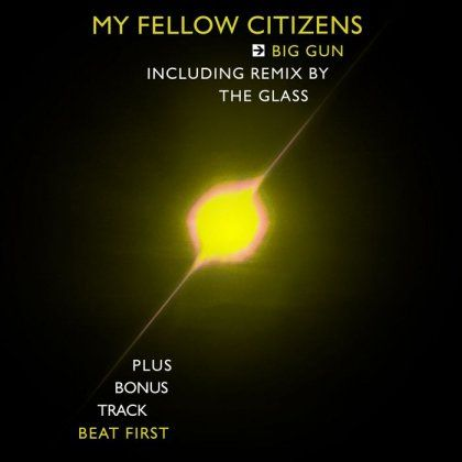 My Fellow Citizens - Big Gun / incl. The Glass Remix