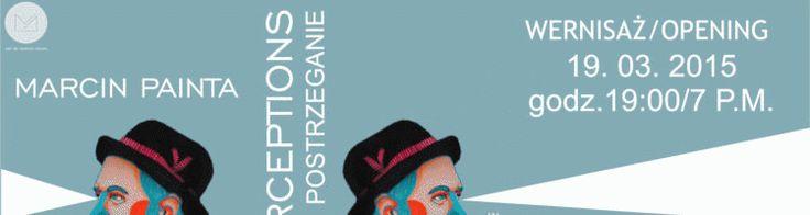 Marcin Painta – POSTRZEGANIE - wystawa tyt. GRAND PRIX Konkursu MUZA 2014r. Kartonovnia – Centrum Sztuki, ul. Hoża 51, Warszawa. Wernisaż wystawy: 19.03.2015 r. o 19:00. Kurator wystawy Edyta Dzierż http://artimperium.pl/wiadomosci/pokaz/518,marcin-painta-postrzeganie-wystawa-tyt-grand-prix-muzy-2014#.VQddSY6G-So