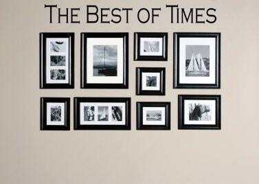 Best Of Times Wall Decals from www.tradingphrases.com add above your family photos for a great focal wall!