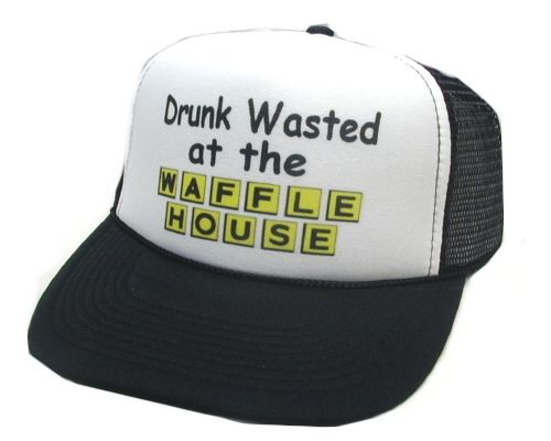Drunk wasted at the waffle house Trucker hat mesh hat - Funny Trucker Hats & more