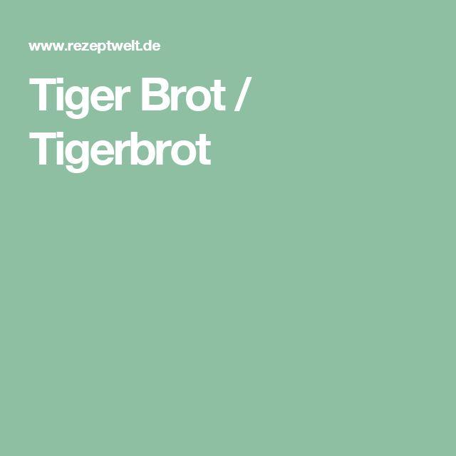 Tiger Brot / Tigerbrot