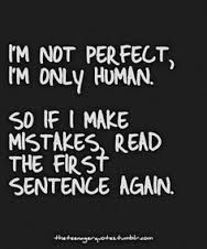 Im Not Perfect Im Only Human Quotes Motivation Word Up