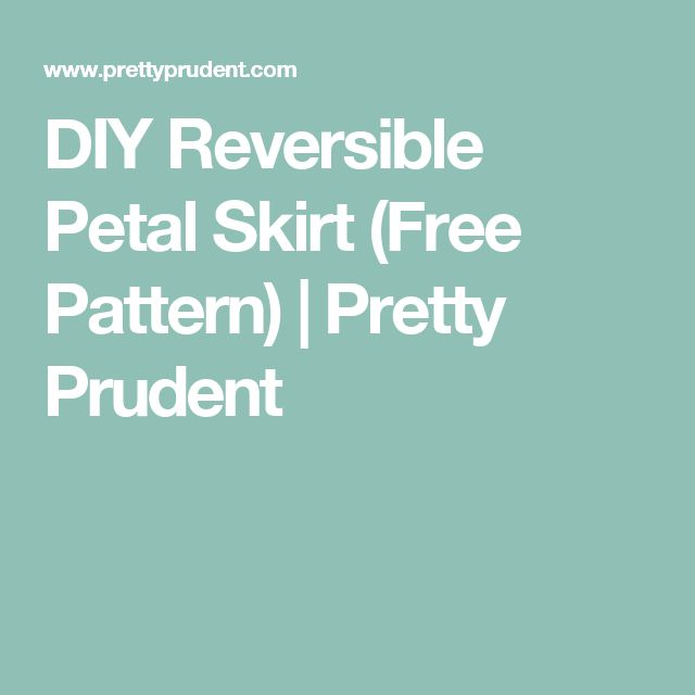 DIY Reversible Petal Skirt (Free Pattern) | Pretty Prudent