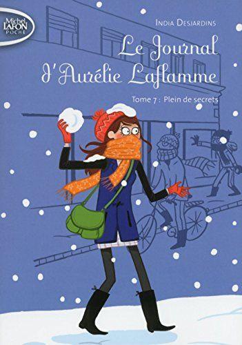 Le Journal d'Aurélie Laflamme, tome 7_Plein de secrets