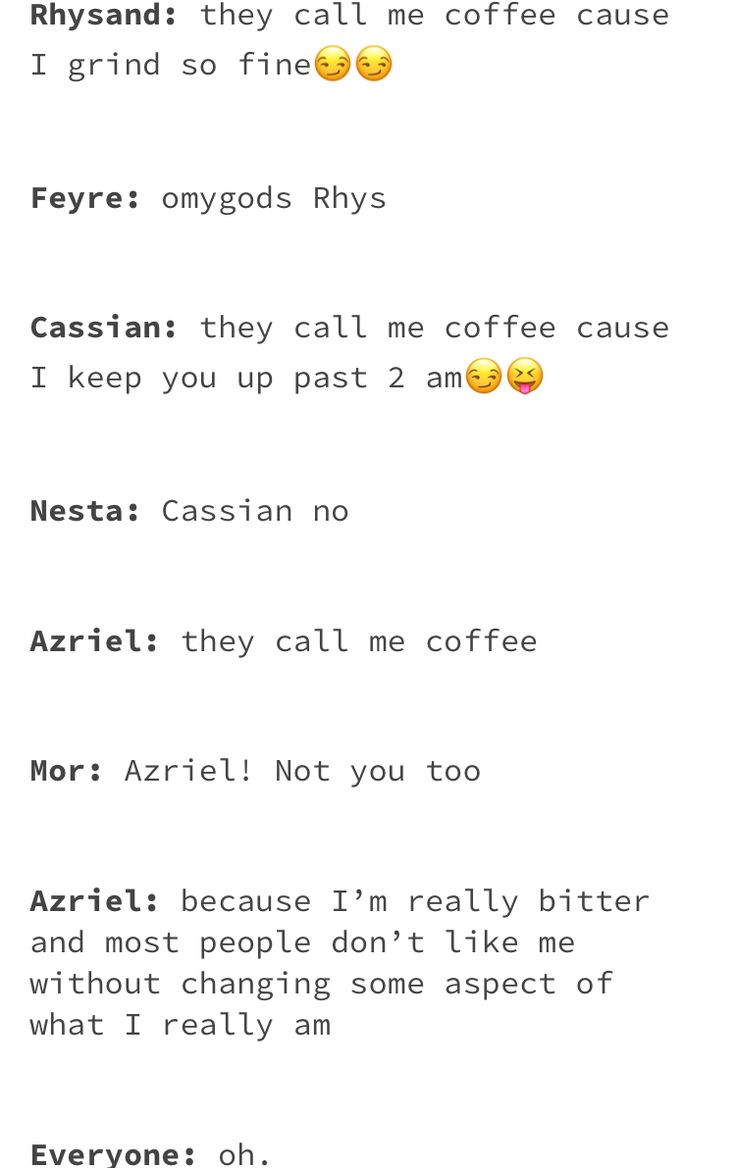 Lol I can see this happening but I feel like Azriel would say something much raunchier and everyone would just stare because they're unaware the truth about our sexy, kinky bat