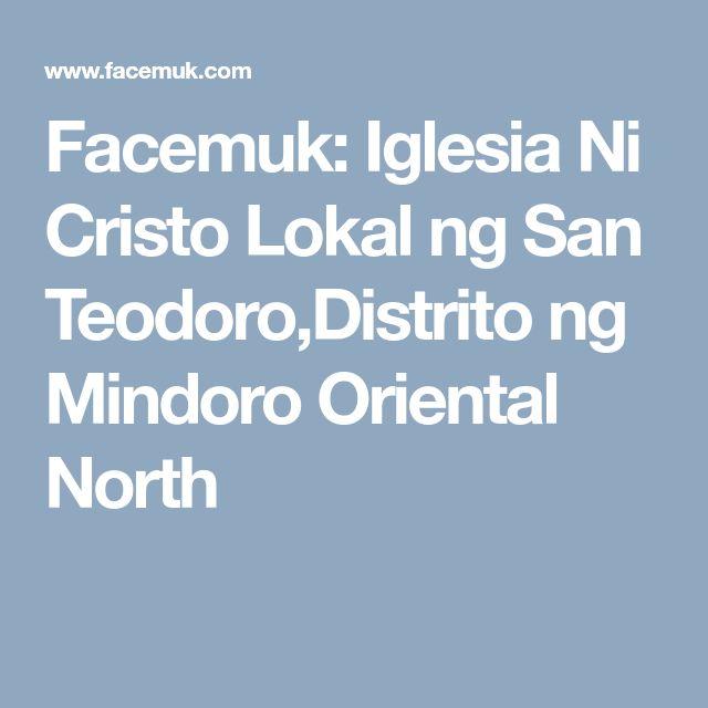 Facemuk: Iglesia Ni Cristo Lokal ng San Teodoro,Distrito ng Mindoro Oriental North