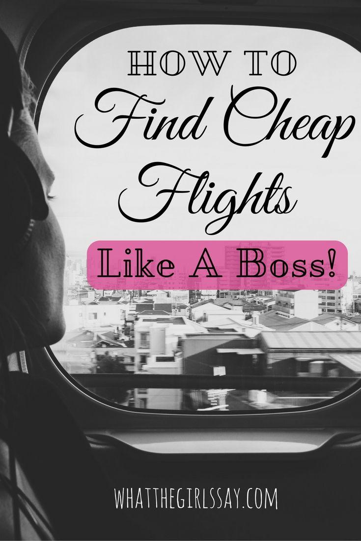 How to find Cheap Flights, Like A Boss! - whatthegirlssay.com - Airline ticket…