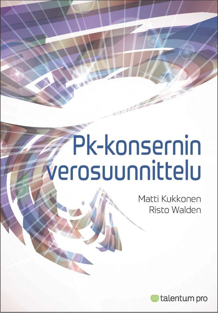 Pk-konsernin verosuunnittelu / Kukkonen, Matti & Walden, Risto. 2 uud.p.