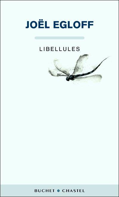 Le Bouquinovore: Libéllules, Joël Egloff    http://bouquinovore.blogspot.com.es/2012/07/libellules-joel-egloff.html