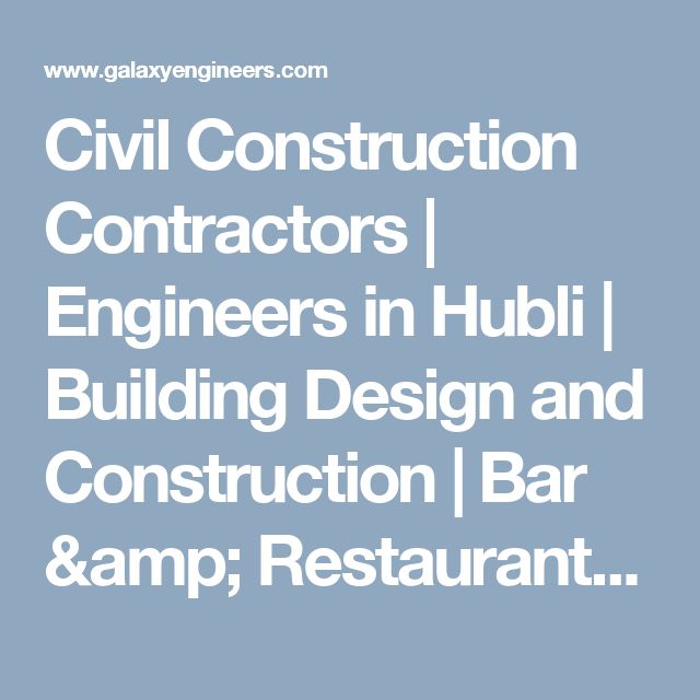 Civil Construction Contractors | Engineers in Hubli | Building Design and Construction | Bar & Restaurant Interiors in Hubli