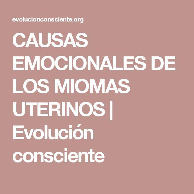 CAUSAS EMOCIONALES DE LOS MIOMAS UTERINOS   Evolución consciente