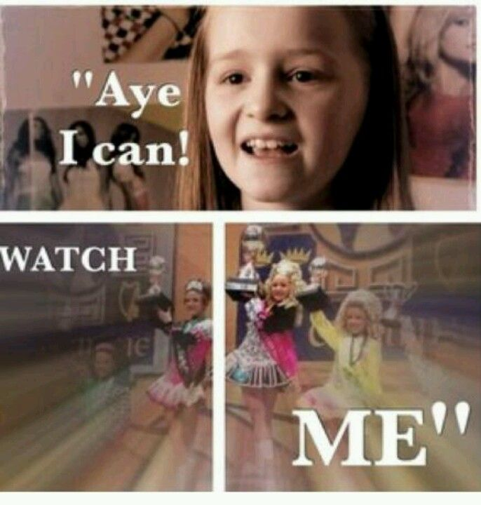 """""""Aye I can! Watch me"""" One of my favorite Irish Dance quotes."""