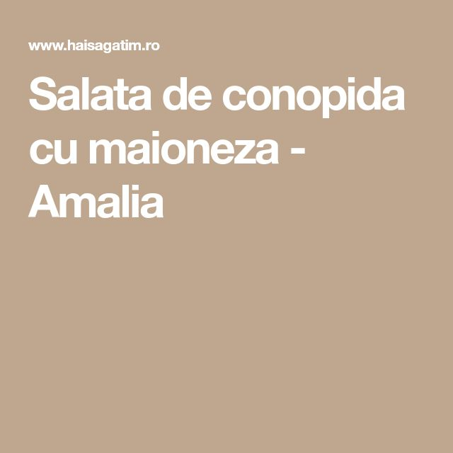 Salata de conopida cu maioneza - Amalia
