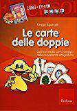 Le carte delle doppie. Giochi e attività per lo sviluppo delle competenze ortografiche. Con CD-ROM